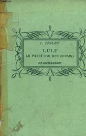 Lulu Le Petit Roi Des Forains. Collection : Pour Les Jeunes. - Couverture - Format classique