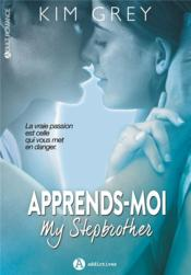 Vente livre :  Apprends-moi ; my Stepbrother  - Grey Kim - Kim Grey