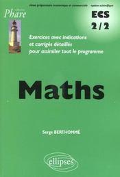 Maths Ecs 2/2 Prepa Economique Et Commerciale Option Scientifique Exercices Corriges - Intérieur - Format classique