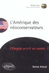 L'Amerique Des Neoconservateurs L'Empire A-T-Il Un Avenir ? - Intérieur - Format classique