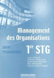 Management des organisations ; STG, 1ere année ; guide pédagogique - Couverture - Format classique