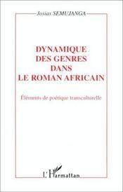 Dynamique des genres dans le roman africain ; éléments de poétique transculturelle - Intérieur - Format classique