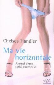 Ma vie horizontale ; journal d'une serial coucheuse - Intérieur - Format classique