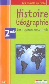 Histoire-géographie ; les repères essentiels ; 2nde - Intérieur - Format classique