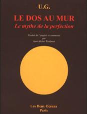 Le dos au mur ou le mythe de la perfection - Couverture - Format classique