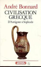 Civilisation grecque t.2 ; d'Antigone à Sophocle - Couverture - Format classique