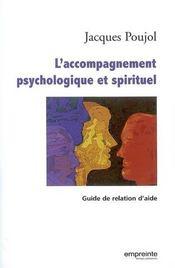 L'accompagnement psychologique et spirituel ; guide de relation d'aide - Intérieur - Format classique