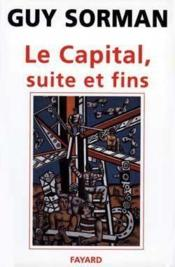 Vente livre :  Le capital, suite et fins  - Guy Sorman