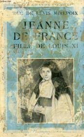 Sainte Jeanne De France. Fille De Louis Xi. La Cendrillon Des Valois. - Couverture - Format classique