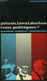 Petain, Laval, Darlan, Trois Politiques ? Collection : Questions D'Histoire N° 33 - Couverture - Format classique