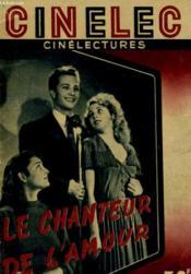 Cinelec - Cinelectures - Le Cinema Dans Votre Poche - Le Chanteur De L'Amour - Couverture - Format classique