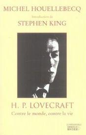 H.P. Lovecraft ; Contre Le Monde. Contre La Vie – Michel Houellebecq