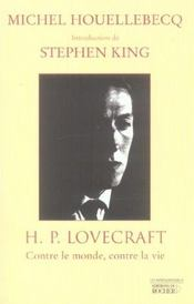 H.P. Lovecraft ; Contre Le Monde. Contre La Vie