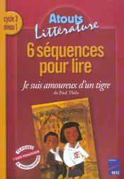 6 séquences pour lire ; je suis amoureux d'un tigre ; cycle 3, niveau 1 - Intérieur - Format classique