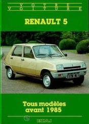 Renault 5 tous modeles avant 1985 - Couverture - Format classique