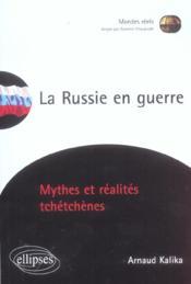 La Russie En Guerre Mythes Et Realites Tchetchenes - Couverture - Format classique