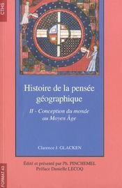 Format T.43 ; Histoire De La Pensée Géographique T.2 ; Conception Du Monde Au Moyen Age - Intérieur - Format classique