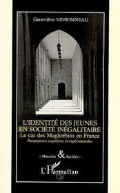 L'identité des jeunes en société inégalitaire ; le cas des maghrébins en France - Intérieur - Format classique