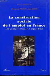 La construction sociale de l'emploi en France - Couverture - Format classique
