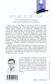Le Cafe Du Viet Nam ; De La Colonisation A L'Essor D'Un Grand Producteur Mondial - 4ème de couverture - Format classique