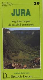Jura ; le guide complet de ses 545 communes - Couverture - Format classique