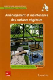 Amenagement Et Maintenance Des Surfaces Vegetales, 2e Ed. (Collection Agriculture D'Aujourd'Hui) - Couverture - Format classique