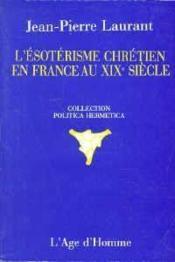 Esoterisme Chretien France Au Xixe - Couverture - Format classique