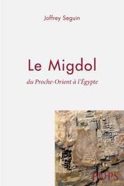 Migdol. du proche-orient a l egypte - Intérieur - Format classique
