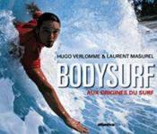 Bodysurf Aux Origines Du Surf - Couverture - Format classique