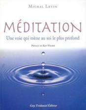 Meditation ; Une Voie Qui Mene Au Soi Profond - Couverture - Format classique