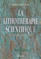 La lithothérapie scientifique ; peut-on se soigner avec des pierres ? (2e édition) - Couverture - Format classique