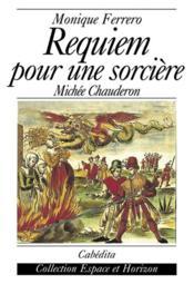 Requiem Pour Une Sorciere-Michele Chauderon - Couverture - Format classique