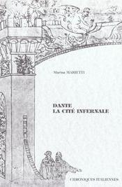 Dante la cite infernale ; chroniques italiennes - Intérieur - Format classique