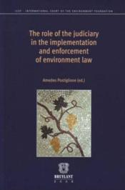 Vente livre :  The role of the judiciary in the implementation and enforcement of environment law  - Amedeo Postiglione