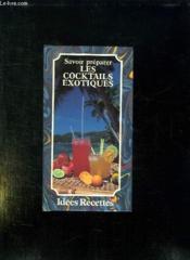 Savoir Preparer Les Cocktails Exotiques. - Couverture - Format classique