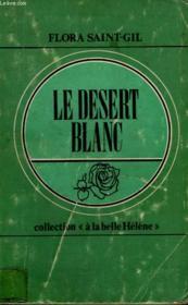 Le Desert Blanc. Collection : A La Belle Helene N° 4 - Couverture - Format classique