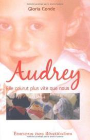 Audrey, elle court plus vite que nous - Couverture - Format classique