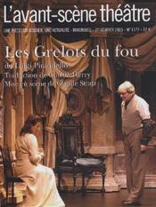 Revue L'Avant-Scene Theatre N.1177 ; Les Grelots Du Fou - Couverture - Format classique