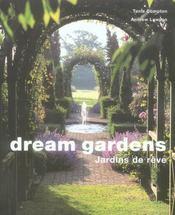 Dream gardens ; jardins de rêve - Intérieur - Format classique