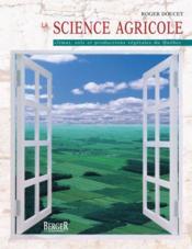 La science agricole ; climat, sols et productions végétales du Québec - Couverture - Format classique