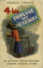4 Bis, Impasse Des Mesanges. Collection : Les Nouveaux Romans Policiers N° 2. - Couverture - Format classique