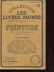 Collection Les Livres Jaunes N°12 - Peinture En Batiment - Couverture - Format classique