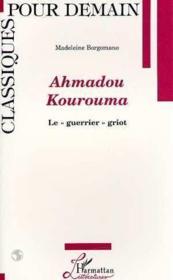Ahmadou Kourouma ; le « guerrier » griot - Couverture - Format classique