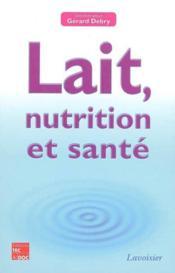 Lait, nutrition et sante (version brochee) - Couverture - Format classique