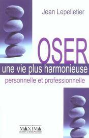 Oser Une Vie Plus Harmonieuse Personnelle Et Professionnelle - Intérieur - Format classique