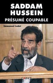 Saddam Hussein Presume Coupable - Intérieur - Format classique