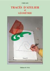 Traces d'atelier et géometrie t.2 - Couverture - Format classique
