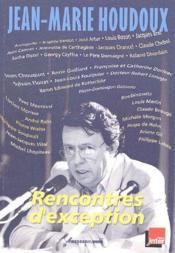 Rencontres d'exception ; Jean-Marie Houdoux - Couverture - Format classique