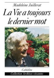 La Vie A Toujours Le Dernier Mot - Couverture - Format classique