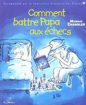 Comment Battre Papa Aux Echecs - Intérieur - Format classique